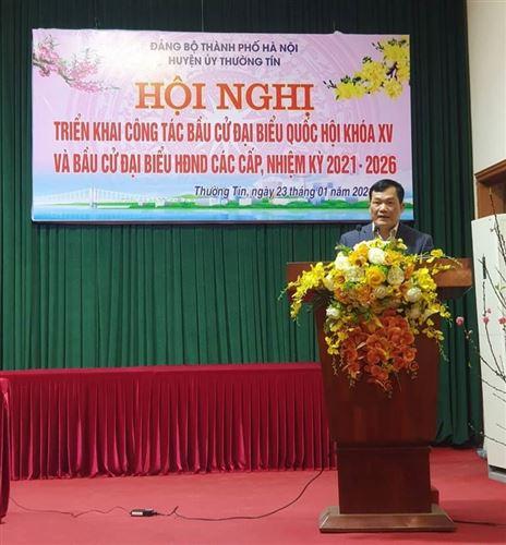 Huyện Thường Tín tổ chức Hội nghị triển khai công tác bầu cử đại biểu Quốc hội khoá XV và bầu cử đại biểu HĐND các cấp nhiệm kỳ 2021 – 2026